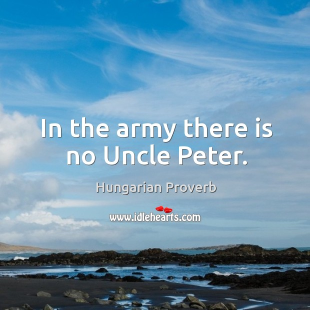Image, In the army there is no uncle peter.