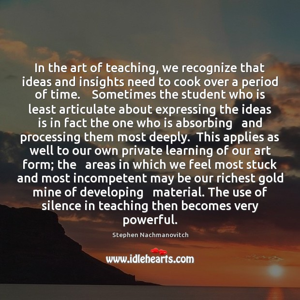 In the art of teaching, we recognize that ideas and insights need Cooking Quotes Image