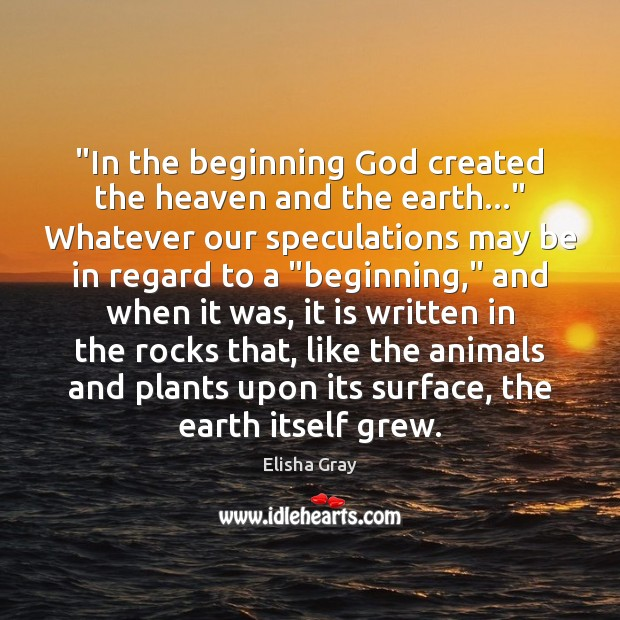 """""""In the beginning God created the heaven and the earth…"""" Whatever our Image"""