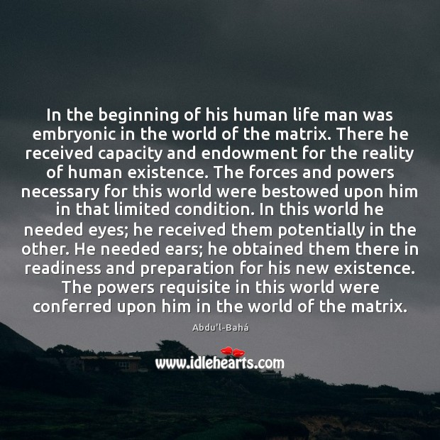 Image, In the beginning of his human life man was embryonic in the