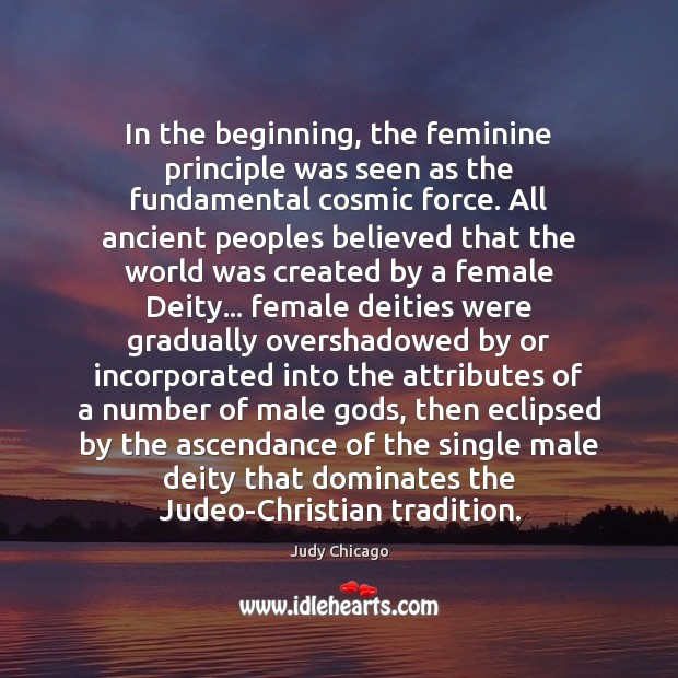 Image, In the beginning, the feminine principle was seen as the fundamental cosmic