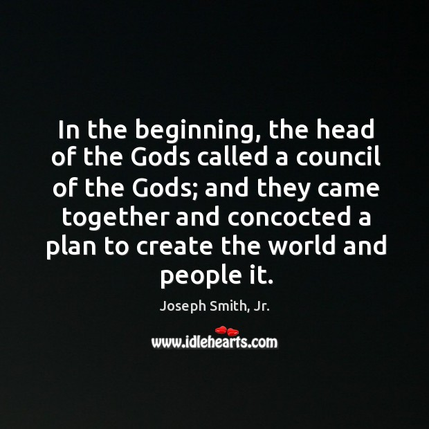 In the beginning, the head of the Gods called a council of Image