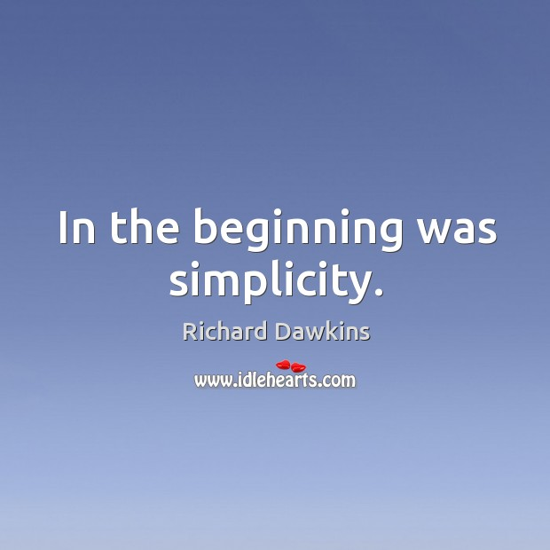 In the beginning was simplicity. Image