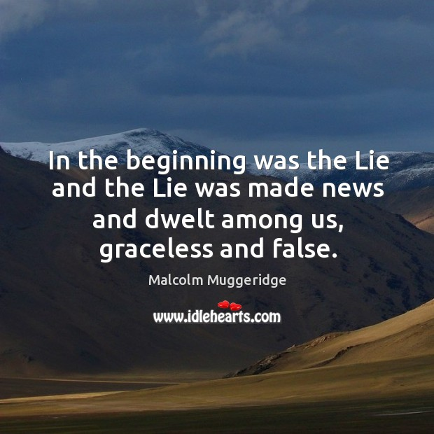 In the beginning was the Lie and the Lie was made news Image