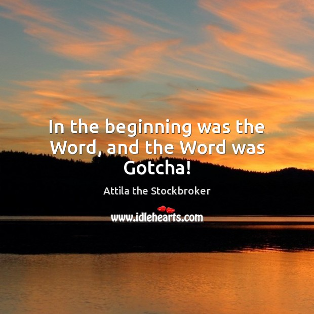 Image, In the beginning was the Word, and the Word was Gotcha!