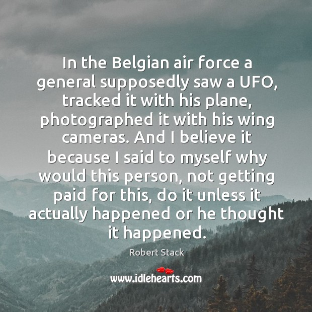 In the belgian air force a general supposedly saw a ufo, tracked it with his plane Image