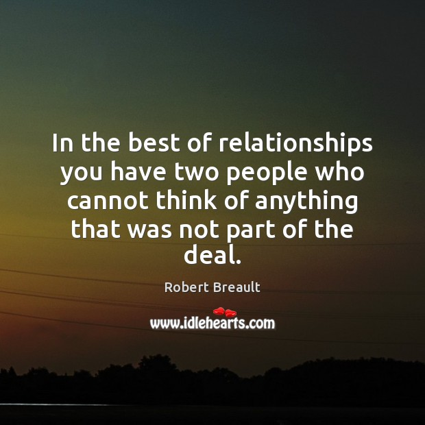 In the best of relationships you have two people who cannot think Image