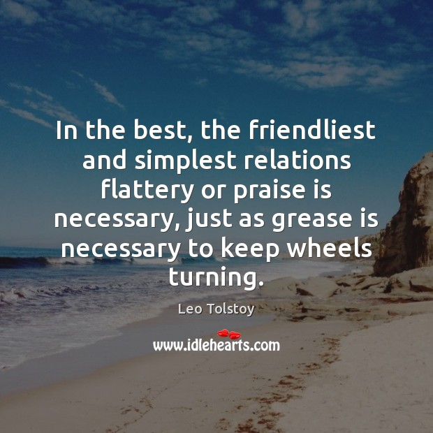 Image, In the best, the friendliest and simplest relations flattery or praise is