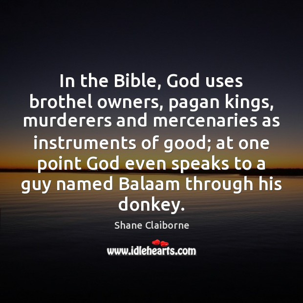 Image, In the Bible, God uses brothel owners, pagan kings, murderers and mercenaries