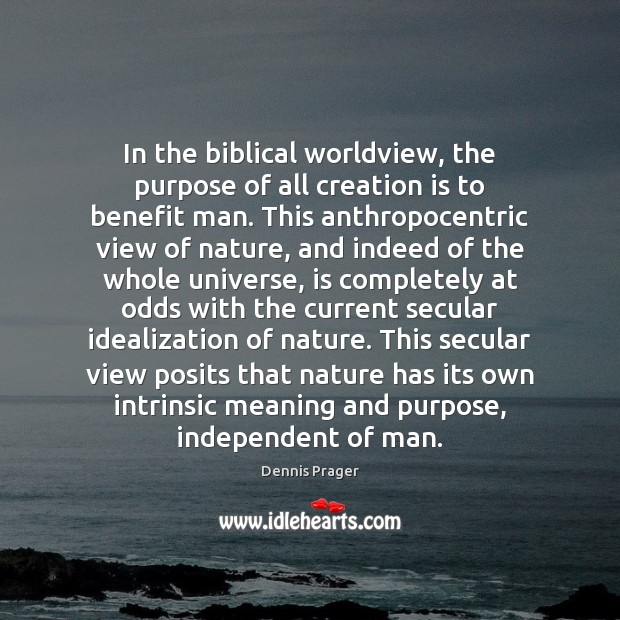 Image, In the biblical worldview, the purpose of all creation is to benefit
