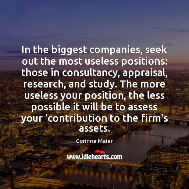 In the biggest companies, seek out the most useless positions: those in Image