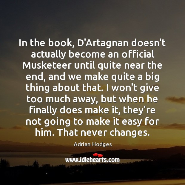 Image, In the book, D'Artagnan doesn't actually become an official Musketeer until quite