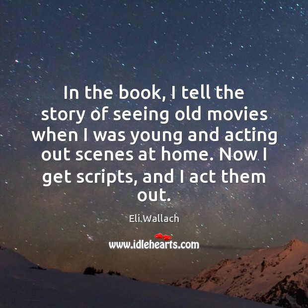 Image, In the book, I tell the story of seeing old movies when