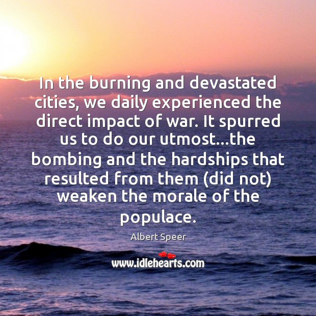 Image, In the burning and devastated cities, we daily experienced the direct impact