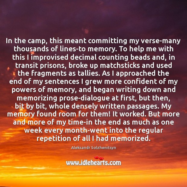 In the camp, this meant committing my verse-many thousands of lines-to memory. Image
