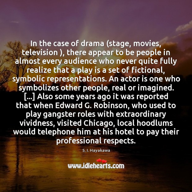 Image, In the case of drama (stage, movies, television ), there appear to be