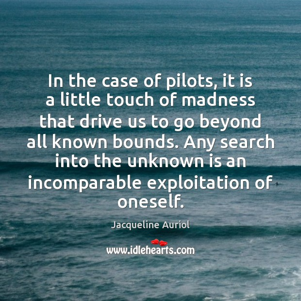 In the case of pilots, it is a little touch of madness Image