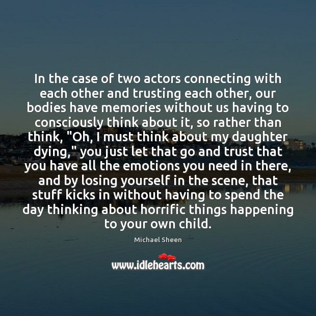 In the case of two actors connecting with each other and trusting Image