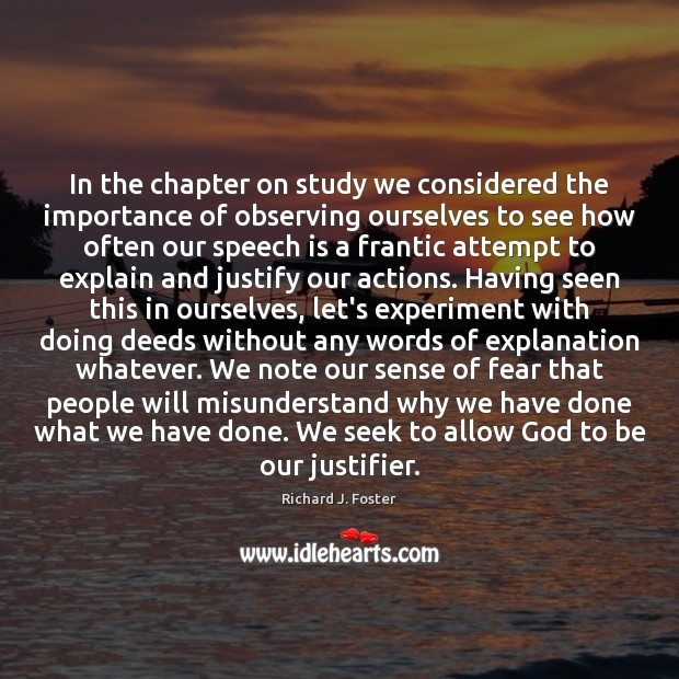 In the chapter on study we considered the importance of observing ourselves Image