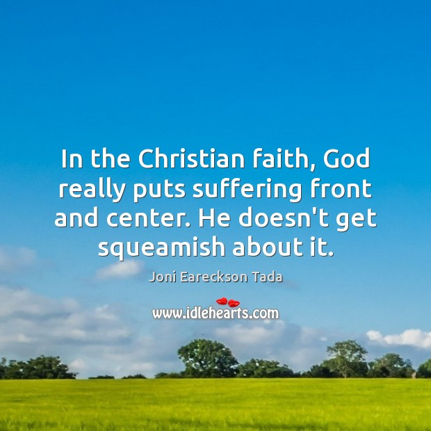 Image, In the Christian faith, God really puts suffering front and center. He