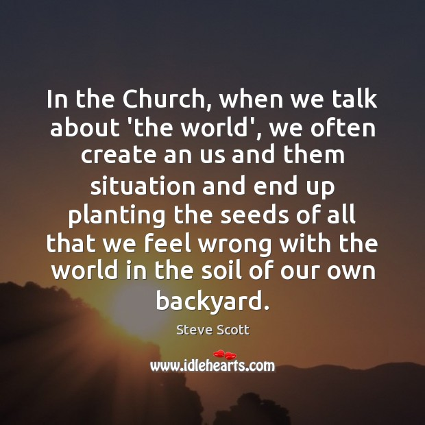 Image, In the Church, when we talk about 'the world', we often create
