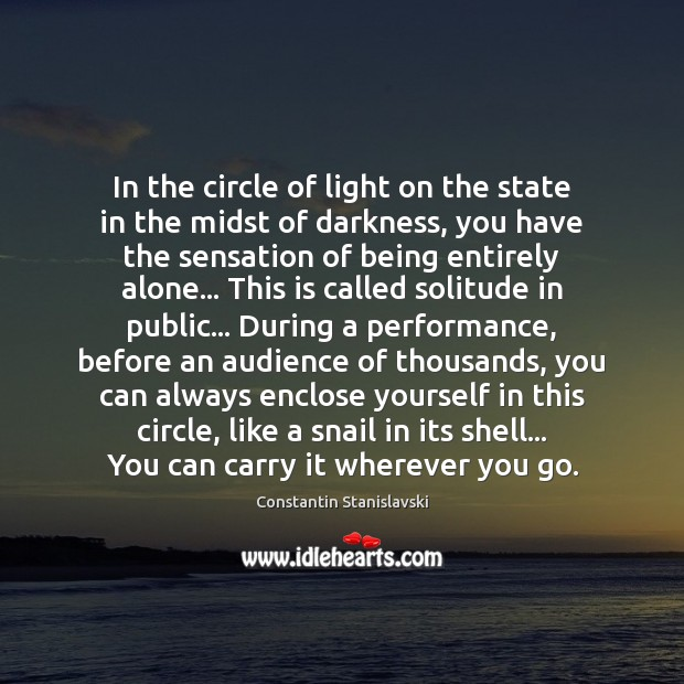 In the circle of light on the state in the midst of Constantin Stanislavski Picture Quote