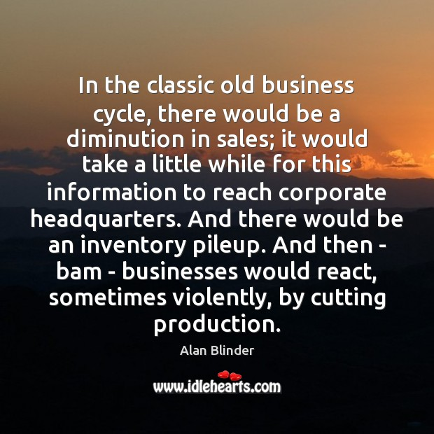 Image, In the classic old business cycle, there would be a diminution in