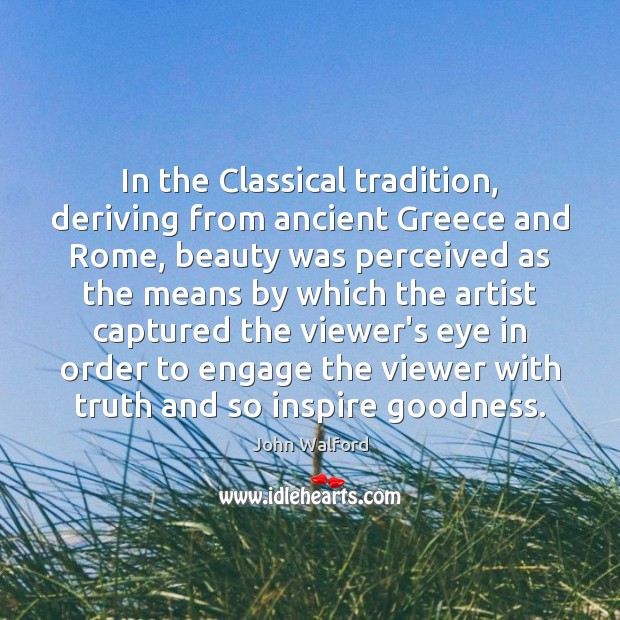 Image, In the Classical tradition, deriving from ancient Greece and Rome, beauty was