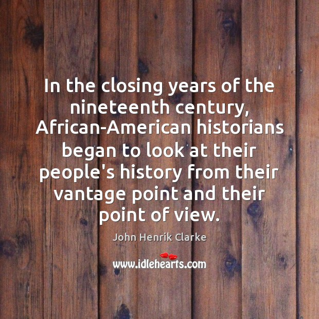 Image, In the closing years of the nineteenth century, African-American historians began to