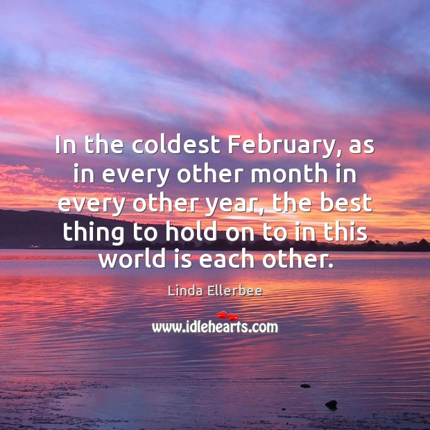 Image, In the coldest February, as in every other month in every other