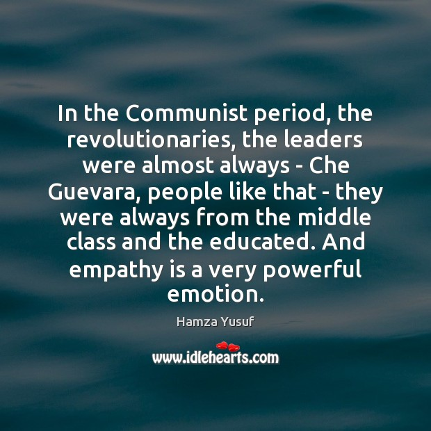 Image, In the Communist period, the revolutionaries, the leaders were almost always –