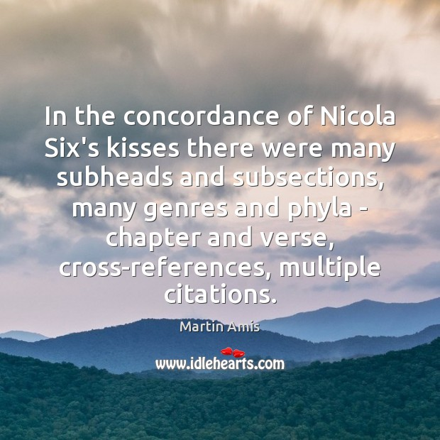 Image, In the concordance of Nicola Six's kisses there were many subheads and