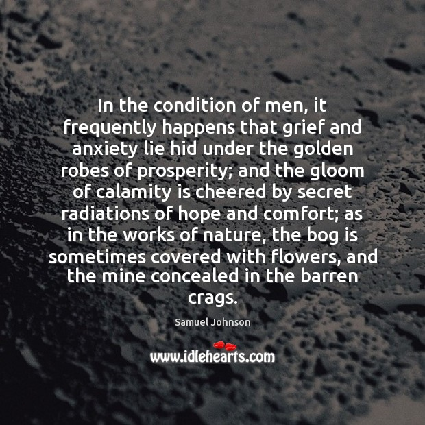 Image about In the condition of men, it frequently happens that grief and anxiety