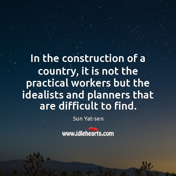 In the construction of a country, it is not the practical workers Image