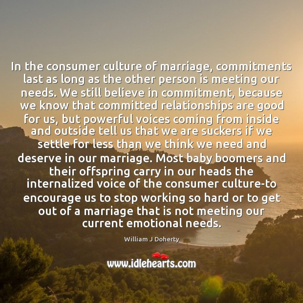 Image, In the consumer culture of marriage, commitments last as long as the