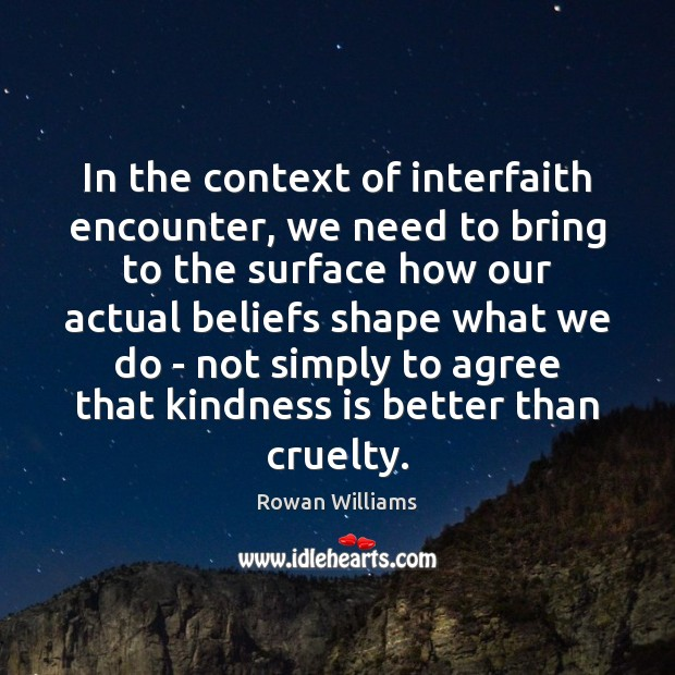 In the context of interfaith encounter, we need to bring to the Kindness Quotes Image