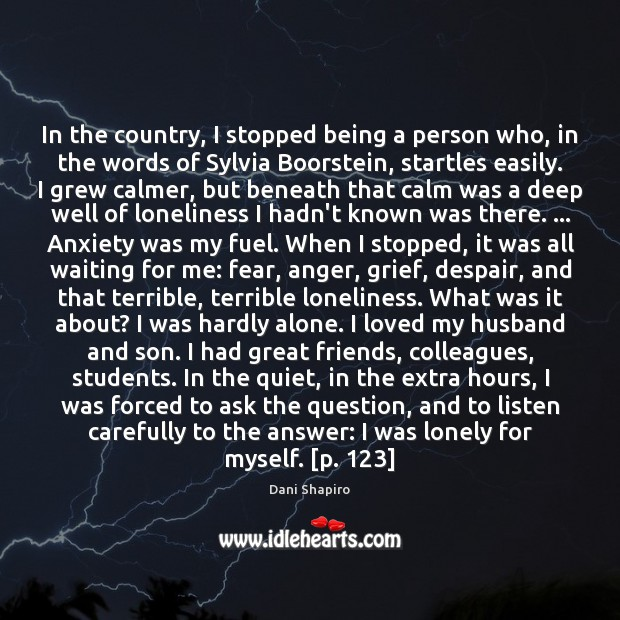 In the country, I stopped being a person who, in the words Student Quotes Image