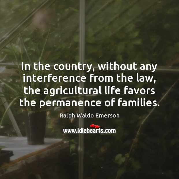 In the country, without any interference from the law, the agricultural life Image