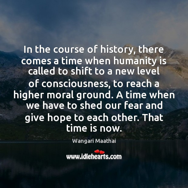 In the course of history, there comes a time when humanity is Image
