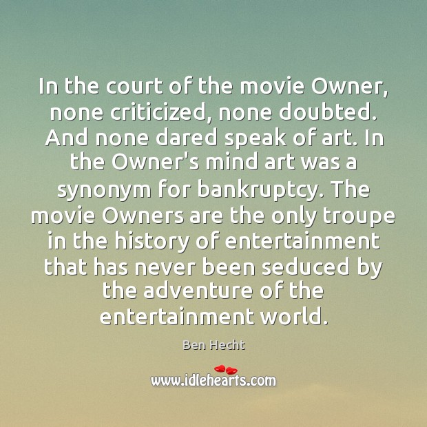 In the court of the movie Owner, none criticized, none