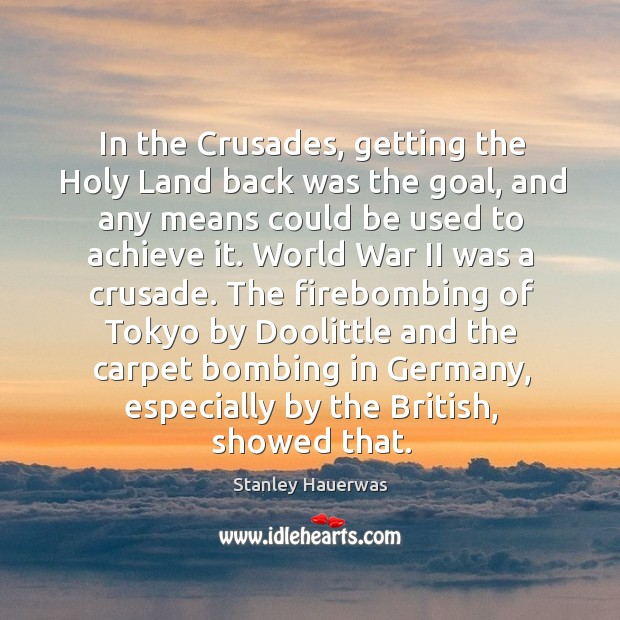 In the Crusades, getting the Holy Land back was the goal, and Image