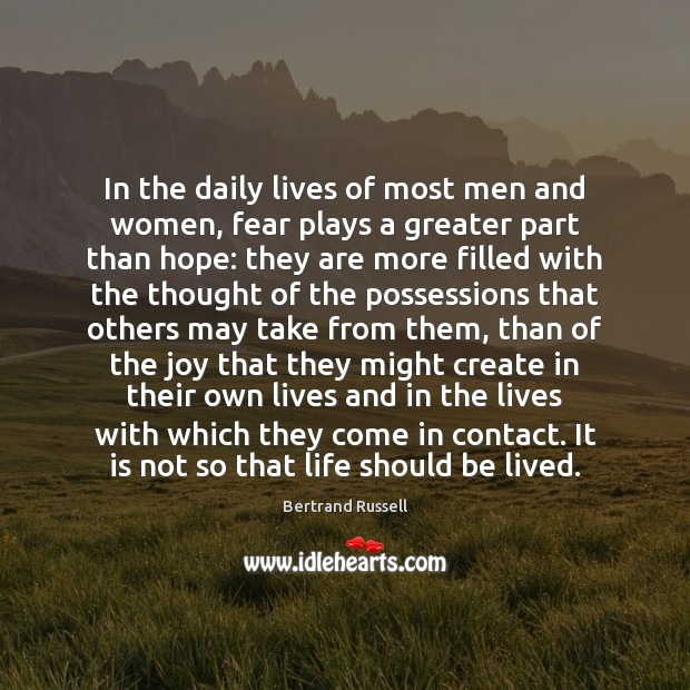 In the daily lives of most men and women, fear plays a Image