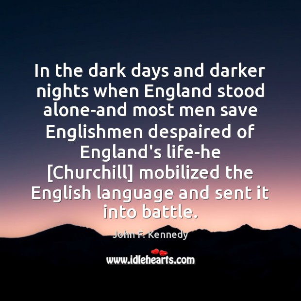 Image, In the dark days and darker nights when England stood alone-and most