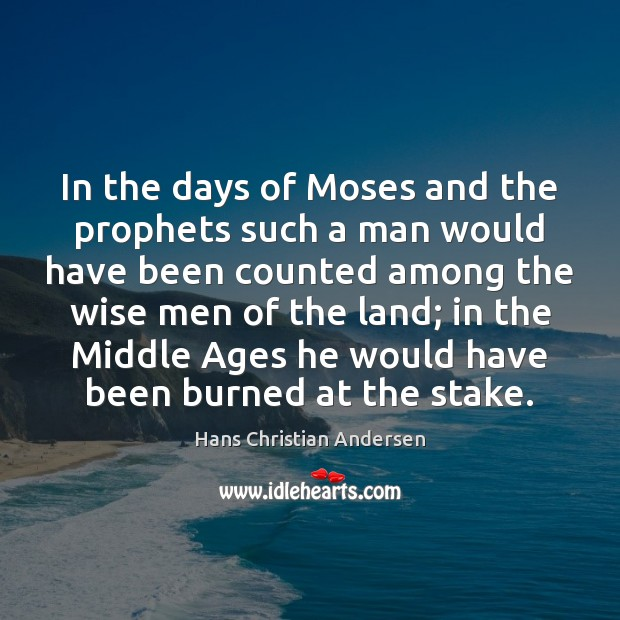 In the days of Moses and the prophets such a man would Image