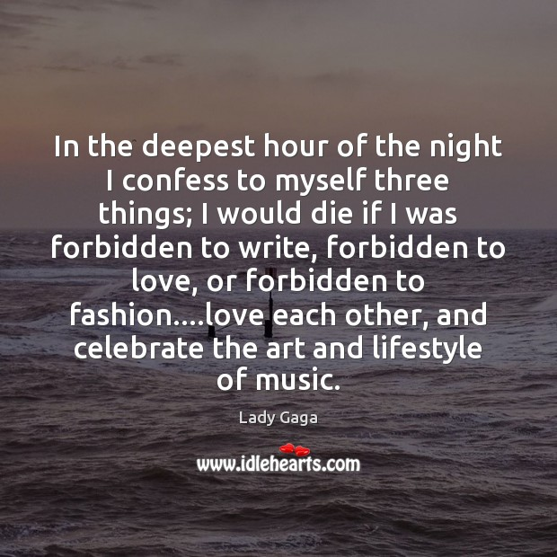 In the deepest hour of the night I confess to myself three Celebrate Quotes Image