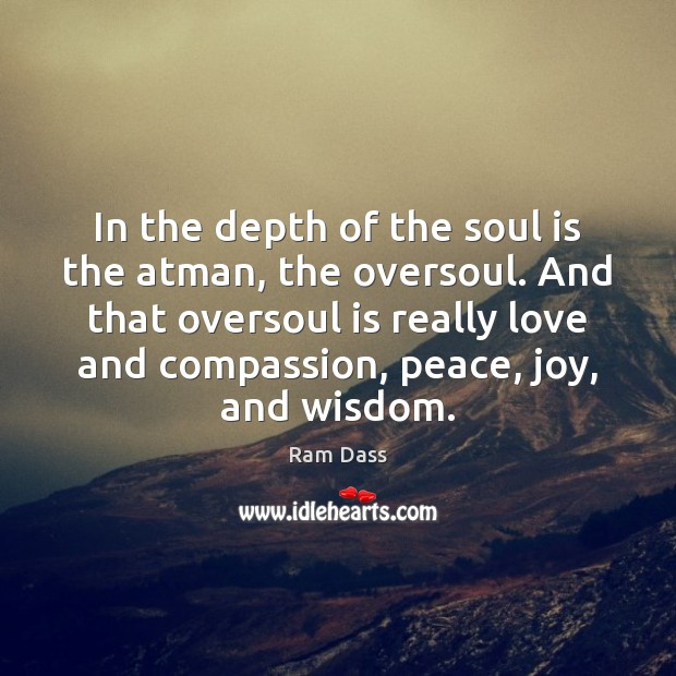 In the depth of the soul is the atman, the oversoul. And Image