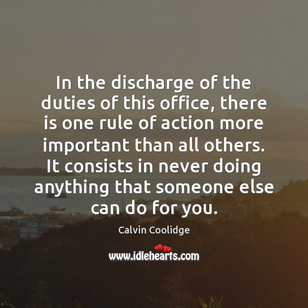 Image, In the discharge of the duties of this office, there is one