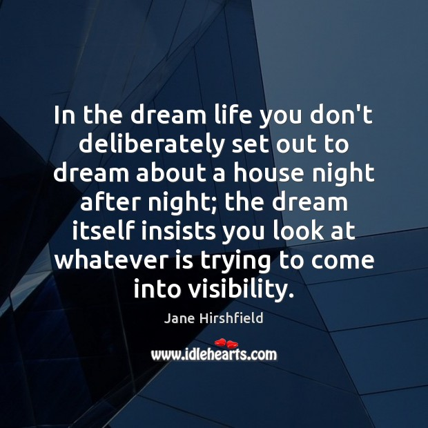 In the dream life you don't deliberately set out to dream about Image