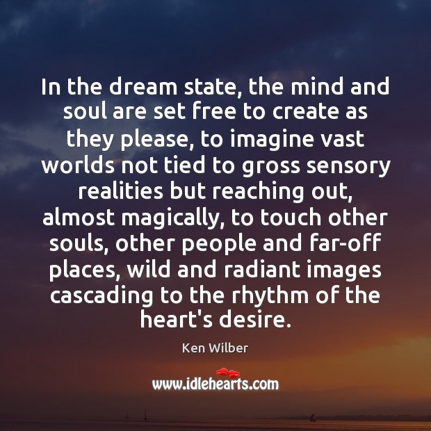 Image, In the dream state, the mind and soul are set free to