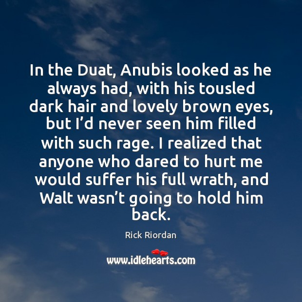 In the Duat, Anubis looked as he always had, with his tousled Image